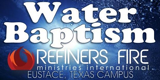 Water Baptism at Refiner's Fire Eustace - April