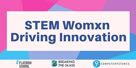 STEM Womxn Driving Innovation tickets