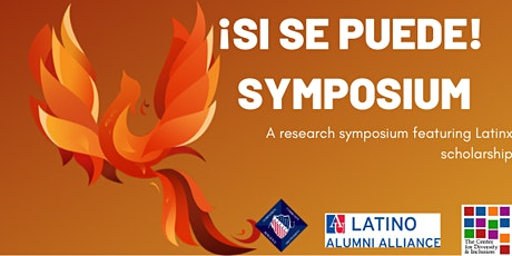 ¡Si Se Puede! Symposium: A research symposium featuring Latinx scholarship tickets
