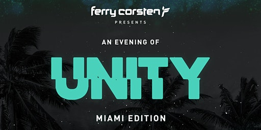 Ferry Corsten Presents UNITY @ Wynwood Factory