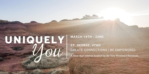 Be You Women's Retreats - Uniquely You
