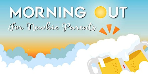 Morning Out for Newbie Parents