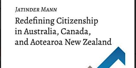 Redefining Citizenship in Australia, Canada, and Aotearoa New Zealand tickets