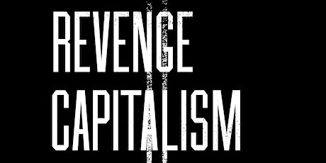 IAS Talking Points Seminar: Is ours an age of revenge capitalism tickets