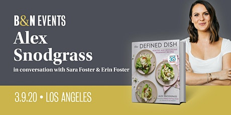 Meet Alex Snodgrass of The Defined Dish at Barnes & Noble at The Grove! tickets