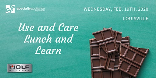 Louisville Wolf Appliance Use and Care Lunch and Learn