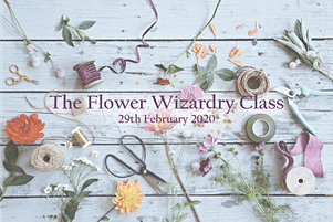 The Flower Wizardry Class February 2020