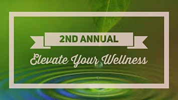 2nd Annual Elevate Your Wellness Event