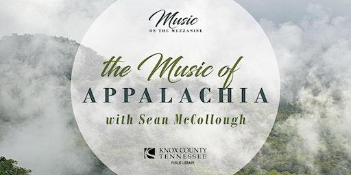 Music on the Mezzanine: The Music of Appalachia