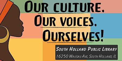 Our Culture. Our Voices. Ourselves!