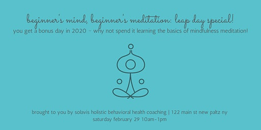 beginner's mind, beginner's mediation: leap day special!