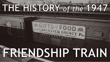 The History of the 1947 Friendship Train