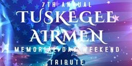 7TH ANNUAL TUSKEGEE AIRMEN TRIBUTE tickets