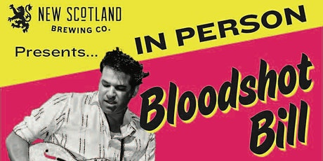 BLOODSHOT BILL at New Scotland Brewing Co. tickets