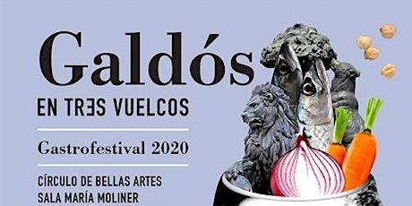 Galdós en tres vuelcos (Gastrofestival 2020) entradas