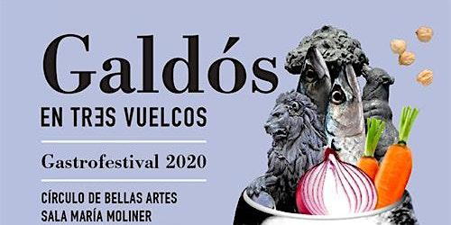 Galdós en tres vuelcos (Gastrofestival 2020)