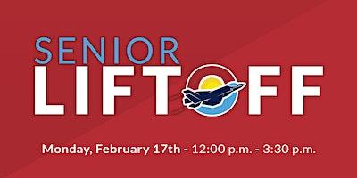 Senior Liftoff (Senior Visit Day)