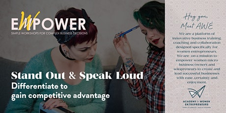 STAND OUT & SPEAK LOUD: Differentiate to gain competitive advantage tickets