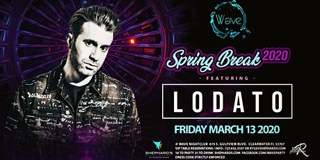 Lodato at The Wave Nightclub Spring Break Event 2020 tickets