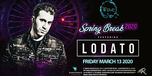 Lodato at The Wave Nightclub Spring Break Event 2020