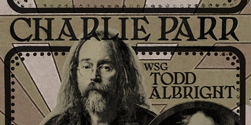 Charlie Parr With Special Guest Todd Albright
