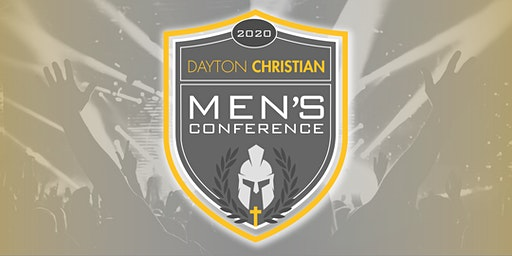 The 2020 Dayton Christian Men's Conference featuring Dr. Steve Farrar