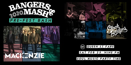 Bangers&Mash Pre-Party: MACKENZIE RHYTHM SECTION + SLACK BRIDGES @ QSF tickets