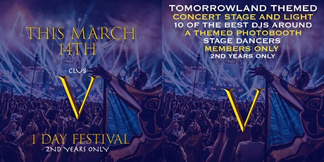 Club V: 1 Day 'Tomorrowland Themed' Festival (2nd Years Only) tickets