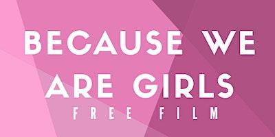 Because We Are Girls: Film Screening at Douglas College