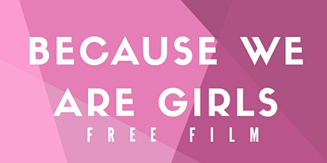 Because We Are Girls: Film Screening at Douglas College tickets