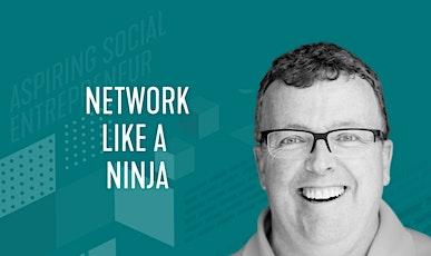 Network Like a Ninja tickets