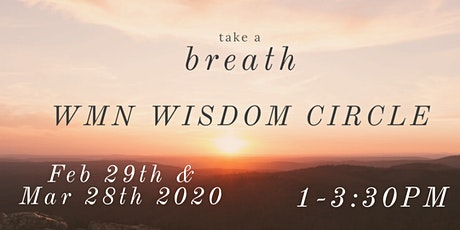 WMN WISDOM CIRCLE - Monthly Winter Workshop from Jan-Mar 2020 tickets