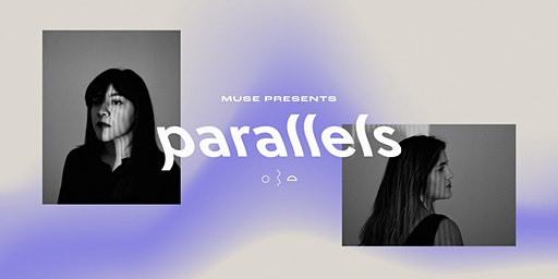 Muse presents Parallels