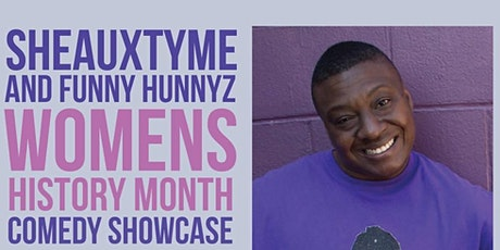 "SheauxTyme and Funny Hunnyz Presents: ""Women's History Month"" Edition of SheauxTyme Comedy Series tickets"