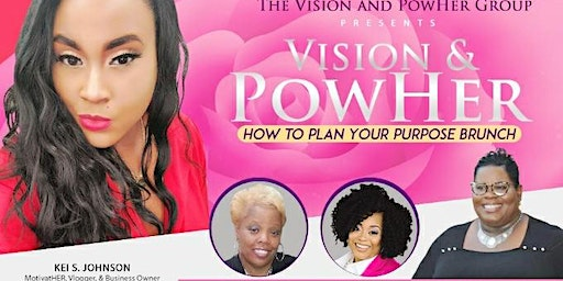 Vision and PowHER: How to Plan Your Purpose Brunch