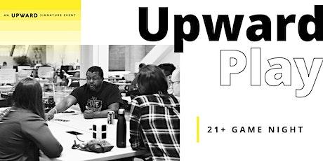 Upward Play: 21+ Game Night tickets