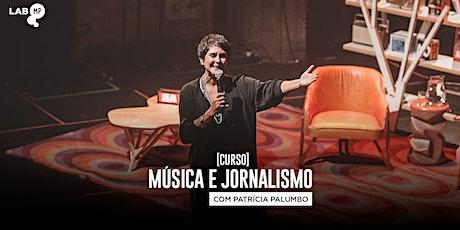 05/05 - CURSO: MÚSICA E JORNALISMO NO LAB MUNDO PENSANTE ingressos
