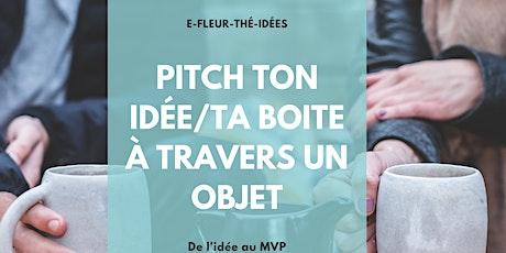 EFleur - Thé - idées : Pitch ta boite à travers un objet billets