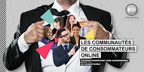 BREAKFAST SESSION: Les communautés de consommateurs online: comment transformer votre consommateur en consom'acteur? billets