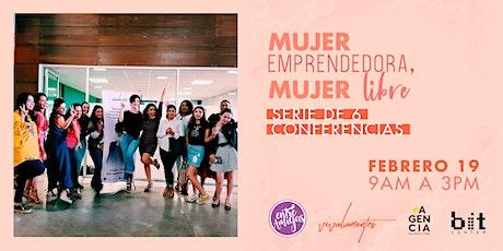 """""""Mujer emprendedora, mujer libre"""" Conferencias de empoderamiento femenino. entradas"""