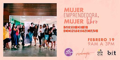 """""""Mujer emprendedora, mujer libre"""" Conferencias de empoderamiento femenino."""