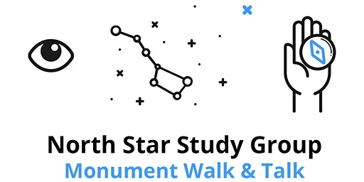 Monumental Monuments : North Star Study Group Walk & Talk