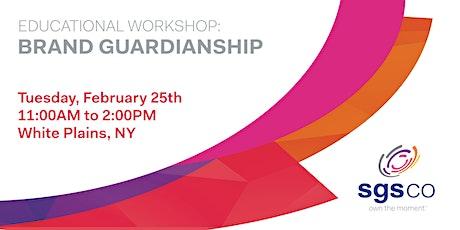 Brand Guardianship Educational Workshop – White Plains, New York tickets