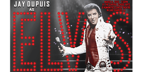 ELVIS LIVE IN LAKE CHARLES tickets