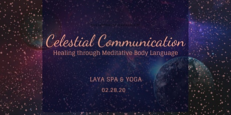 Celestial Communication - Healing through Meditative Body Language tickets
