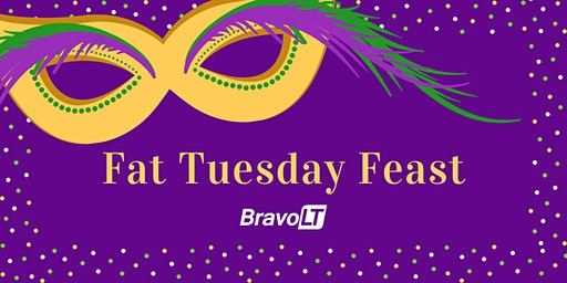 Bravo LT Fat Tuesday Feast