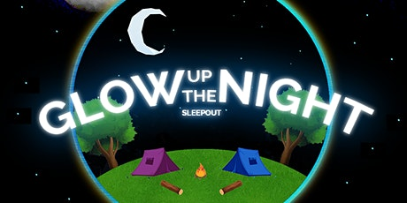 GLOW UP THE NIGHT - SLEEPOUT 2020 tickets