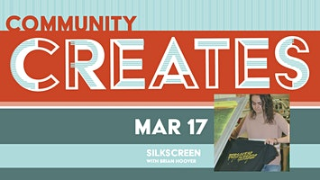 Community Creates: Silkscreen with Brian Hoover