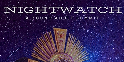 Nightwatch: A Young Adult Summit (3/20/20)