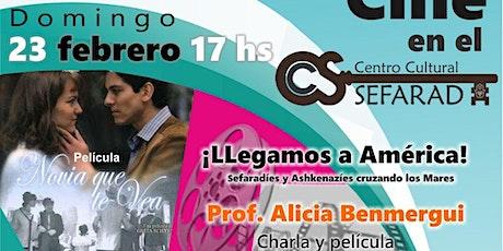 """Cine en el CCS: ¡LLEGAMOS A AMÉRICA! - Charla y Película con la Prof. Alicia Benmergui - Proyección de la película """"NOVIA QUE TE VEA"""" entradas"""
